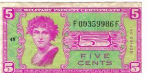 US MPC Series 541 - 5 cents.  This series was issued 27 May 1958 and withdrawn 26 May 1961. 