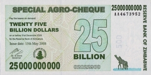 Zimbabwe 2008 25 Billion Dollars.
