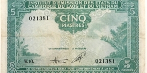 5 Piastres / Dong / Riels / Kip (State Institute of Cambodia,Laos and Vietnam - Indochina 1953) Banknote